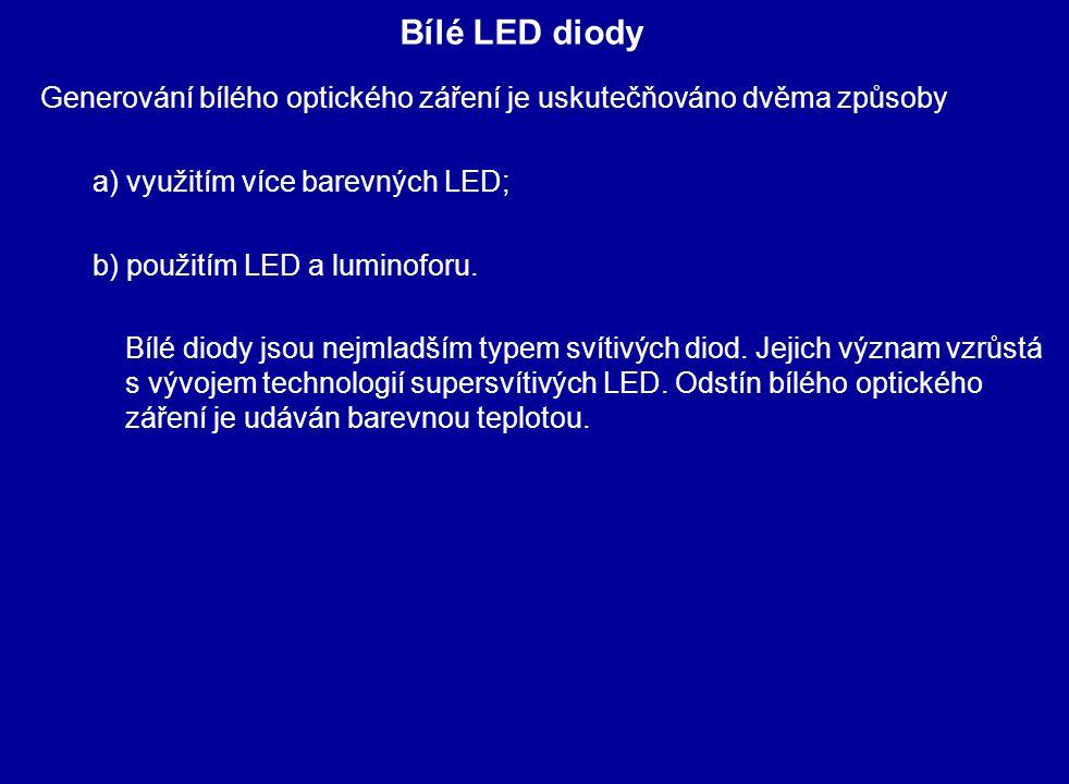 Generování bílého optického záření je uskutečňováno dvěma způsoby a) využitím více barevných LED; b) použitím LED a luminoforu.