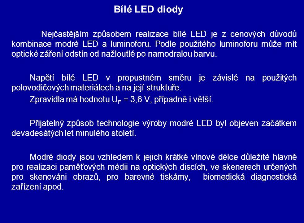 Nejčastějším způsobem realizace bílé LED je z cenových důvodů kombinace modré LED a luminoforu. Podle použitého luminoforu může mít optické záření ods
