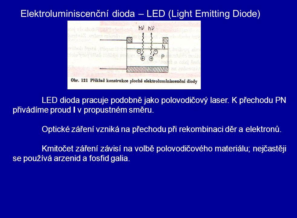 LED dioda pracuje podobně jako polovodičový laser. K přechodu PN přivádíme proud I v propustném směru. Optické záření vzniká na přechodu při rekombina