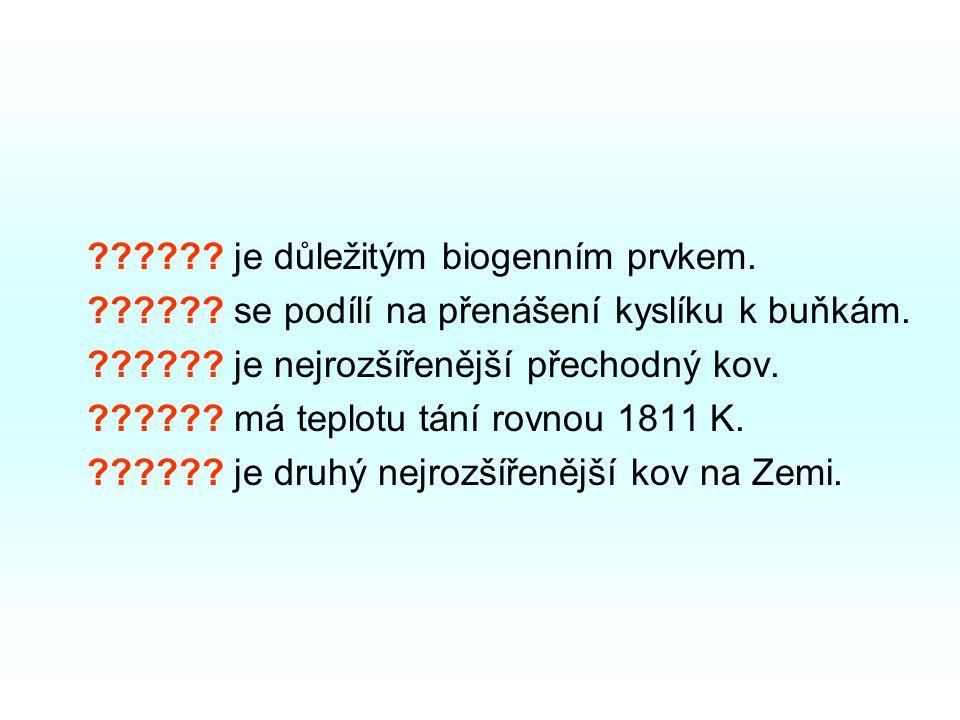 ?????.je důležitým biogenním prvkem. ?????. se podílí na přenášení kyslíku k buňkám.