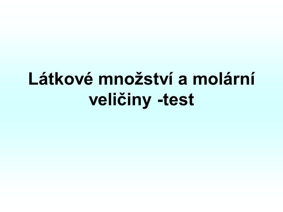 Látkové množství a molární veličiny -test