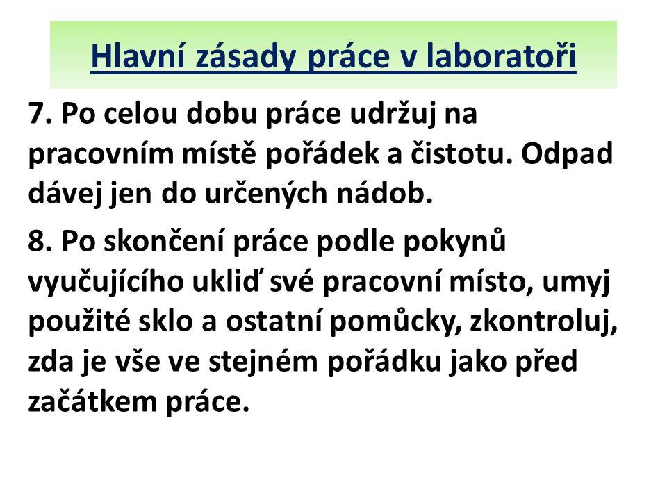 Hlavní zásady práce v laboratoři 7.