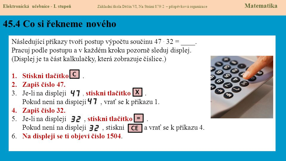 45.4 Co si řekneme nového Elektronická učebnice - I. stupeň Základní škola Děčín VI, Na Stráni 879/2 – příspěvková organizace Matematika Následující p