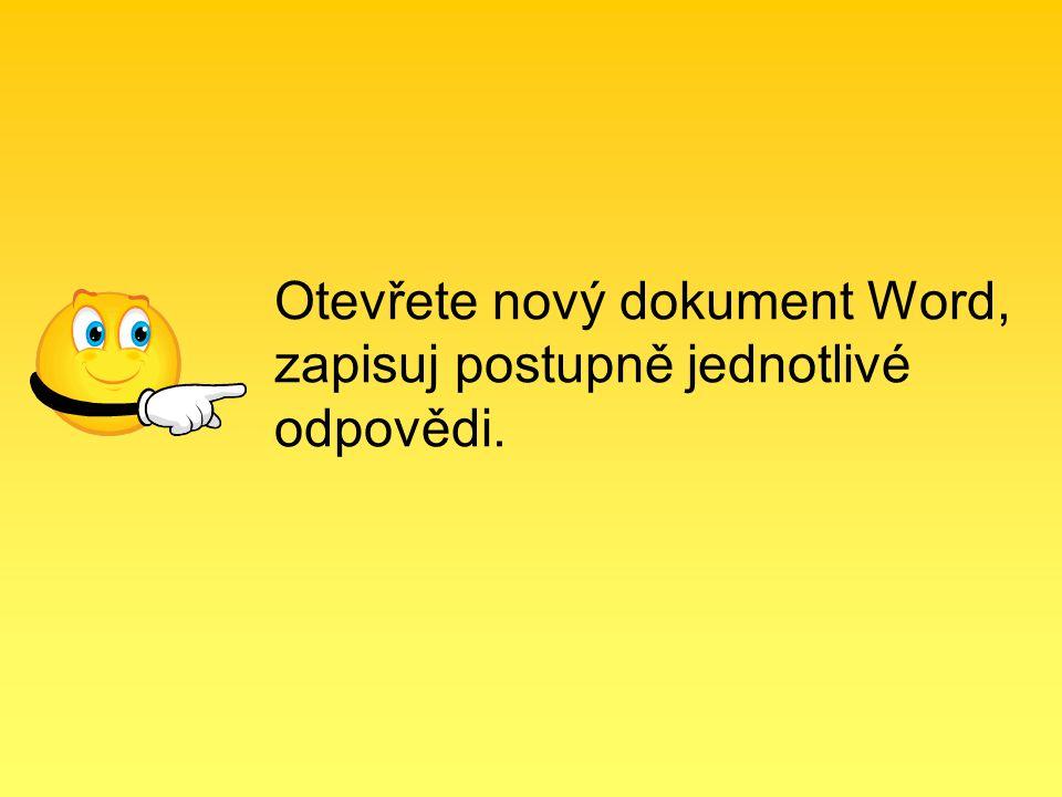 Otevřete nový dokument Word, zapisuj postupně jednotlivé odpovědi.
