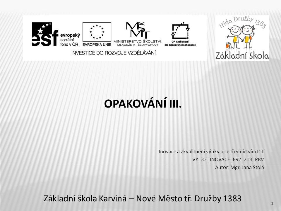 OPAKOVÁNÍ III. Základní škola Karviná – Nové Město tř.