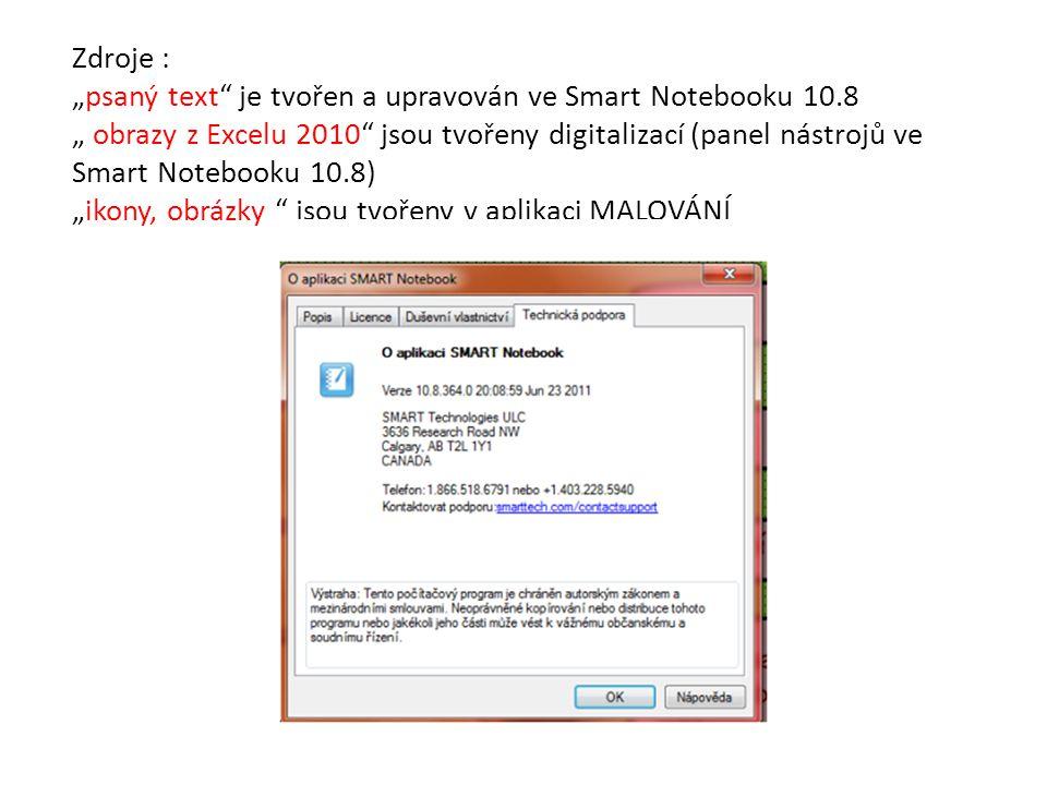 """Zdroje : """"psaný text"""" je tvořen a upravován ve Smart Notebooku 10.8 """" obrazy z Excelu 2010"""" jsou tvořeny digitalizací (panel nástrojů ve Smart Noteboo"""
