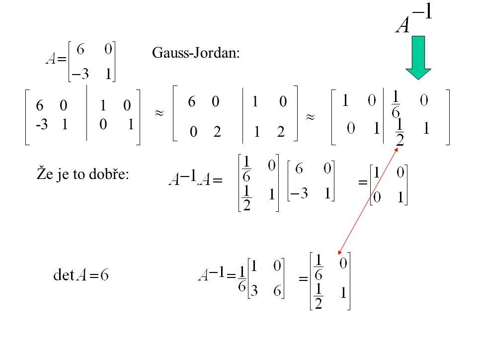 Matice 3x3 je minor … determinant, který vznikne z původního vynecháním i-tého řádku a j-tého sloupce je algebraický doplněk prvku T kde