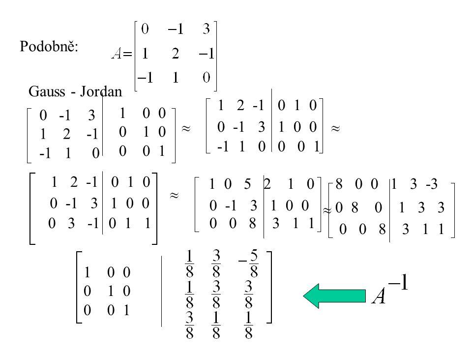 Př.: x - y + z = -1 3x + y - z = 1 x - z = 2 -4 - - - - (-2) 1 -21 0 (-4) 4 T = 2 -2 0 4 =