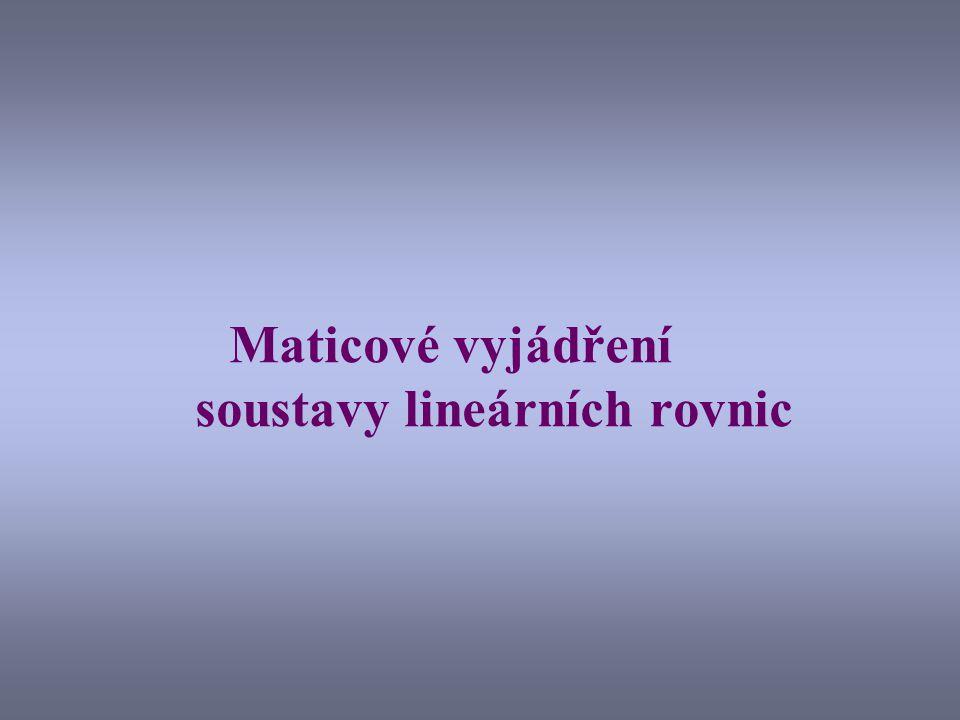 Maticové vyjádření soustavy lineárních rovnic
