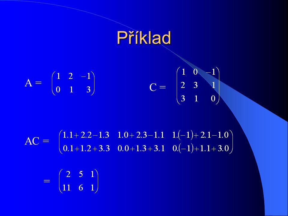 dolní trojúhelníková A = (a ij ) je čtvercová matice řádu n pro každé i, j = 1,..., n, i < j, je a ij = 0 Př.: