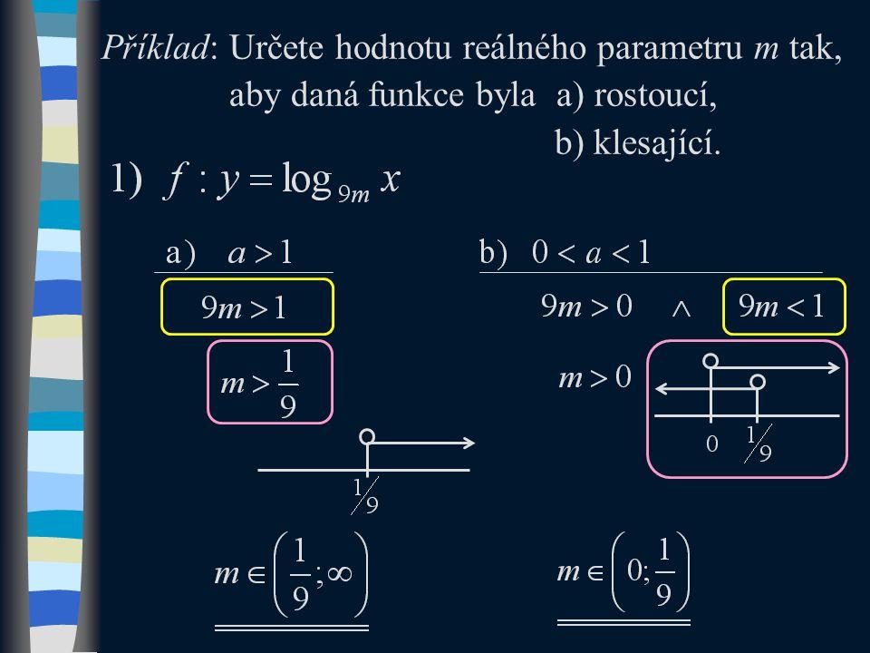Příklad: Určete hodnotu reálného parametru m tak, aby daná funkce byla a) rostoucí, b) klesající.