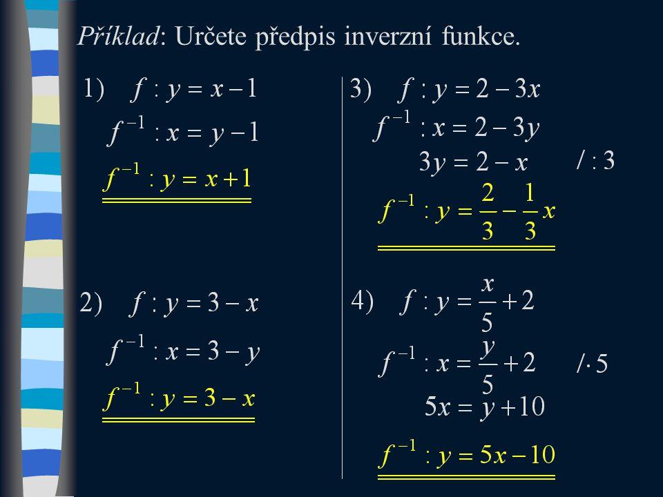Příklad: Určete předpis inverzní funkce.