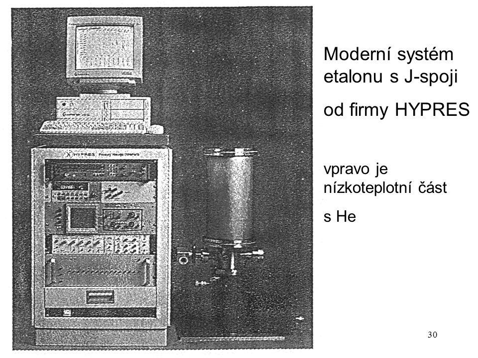 P14b30 Moderní systém etalonu s J-spoji od firmy HYPRES vpravo je nízkoteplotní část s He