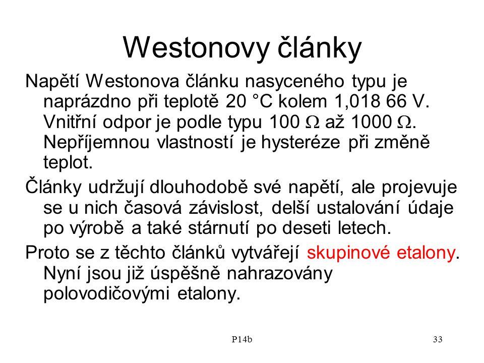 P14b33 Westonovy články Napětí Westonova článku nasyceného typu je naprázdno při teplotě 20 °C kolem 1,018 66 V. Vnitřní odpor je podle typu 100  až