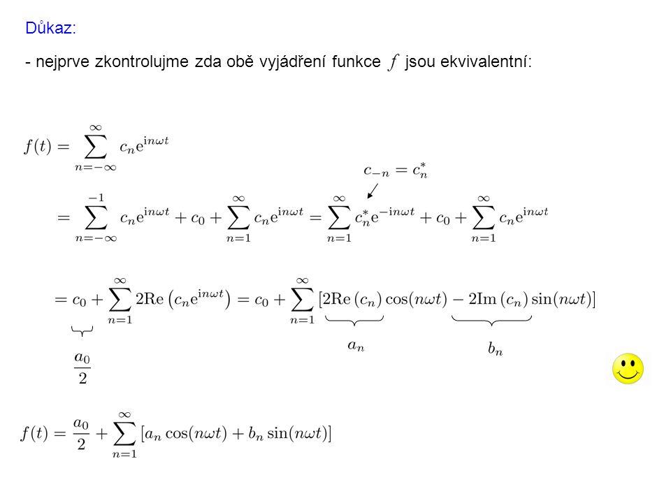 Důkaz: - nejprve zkontrolujme zda obě vyjádření funkce f jsou ekvivalentní: