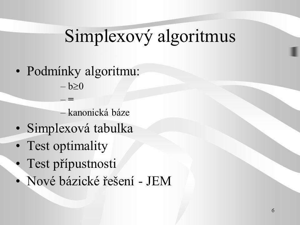 7 Jordanova eliminační metoda kanonická – jednotková báze změna báze – nahrazení jednoho bázického vektoru druhým – Steinitziova věta o výměně matice bázických vektorů B matice přechodu od báze k bázi B -1