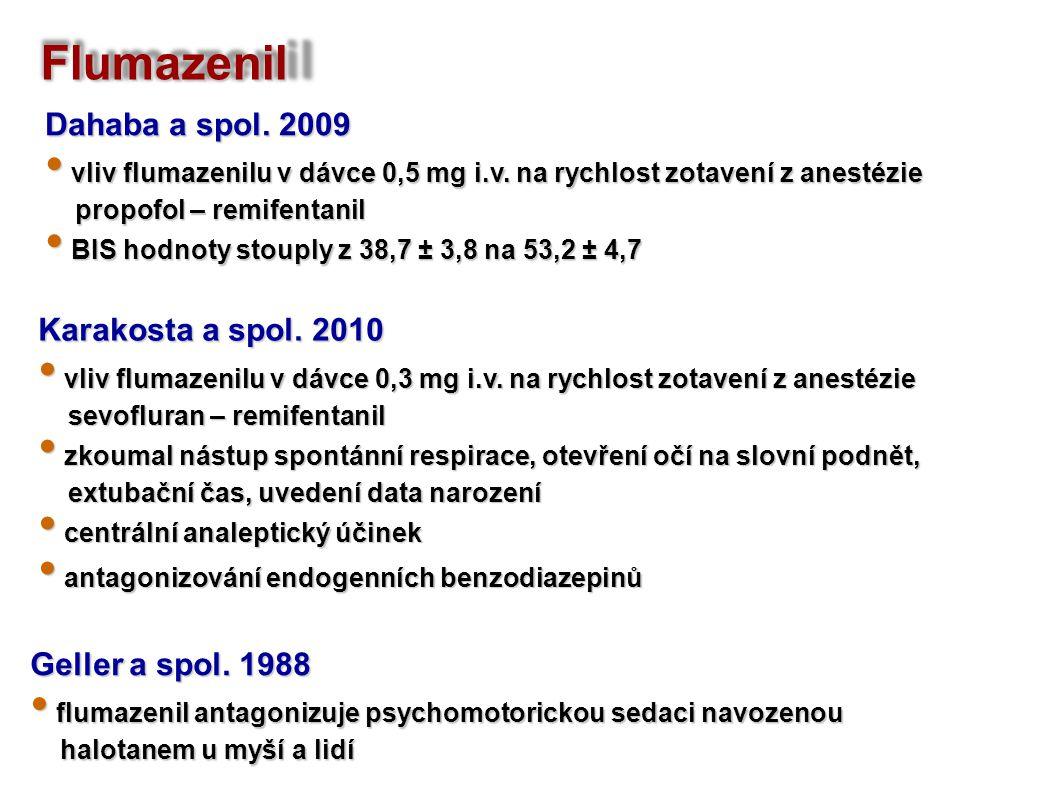 Flumazenil Dahaba a spol. 2009 vliv flumazenilu v dávce 0,5 mg i.v. na rychlost zotavení z anestézie vliv flumazenilu v dávce 0,5 mg i.v. na rychlost