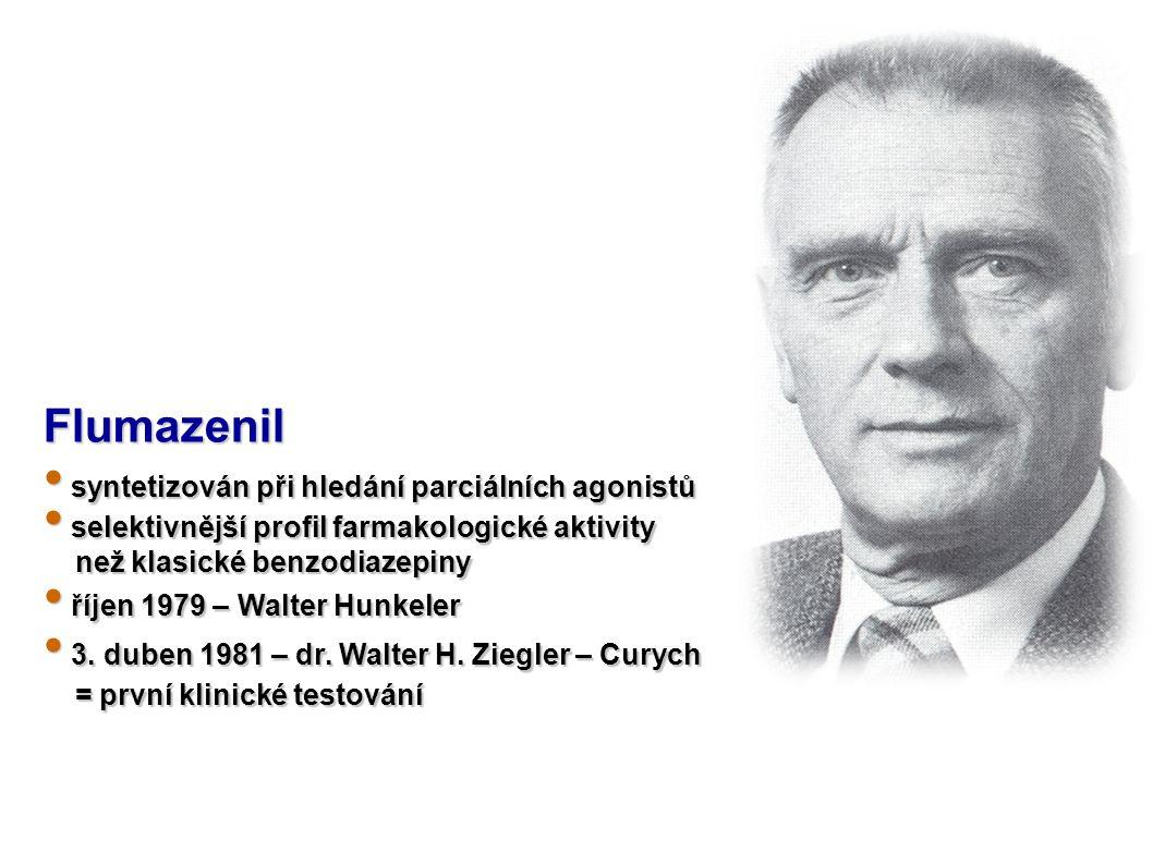 Flumazenil syntetizován při hledání parciálních agonistů syntetizován při hledání parciálních agonistů selektivnější profil farmakologické aktivity selektivnější profil farmakologické aktivity než klasické benzodiazepiny než klasické benzodiazepiny říjen 1979 – Walter Hunkeler říjen 1979 – Walter Hunkeler 3.