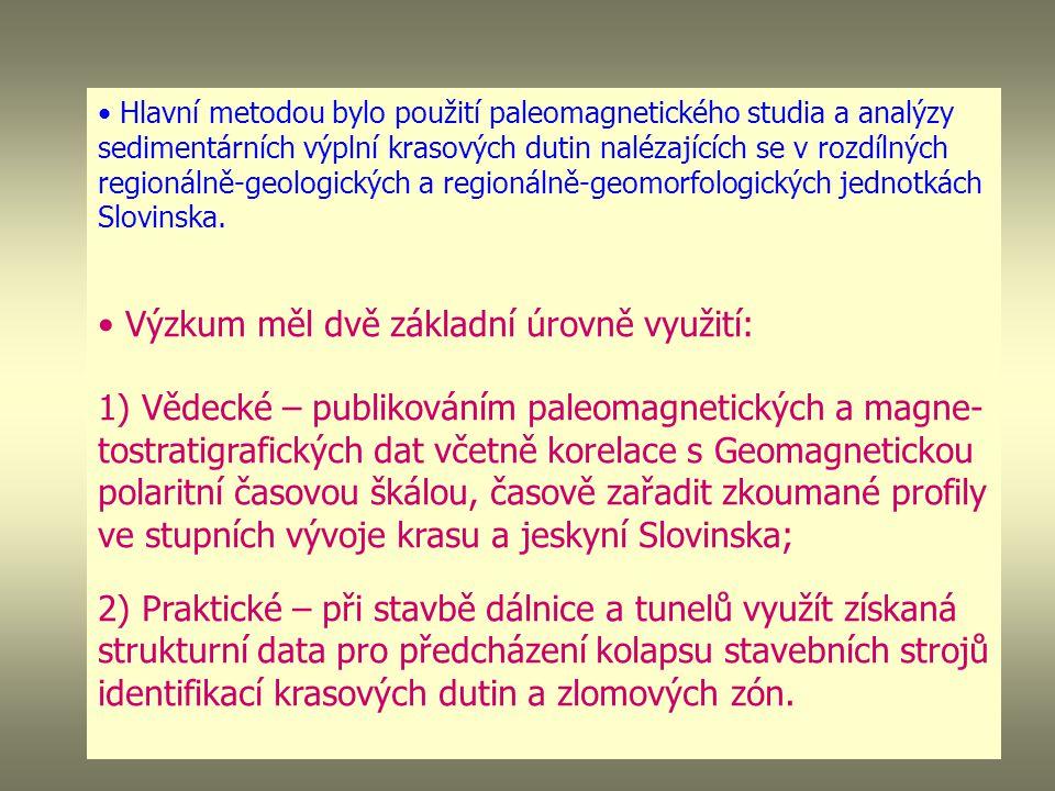 Hlavní metodou bylo použití paleomagnetického studia a analýzy sedimentárních výplní krasových dutin nalézajících se v rozdílných regionálně-geologických a regionálně-geomorfologických jednotkách Slovinska.