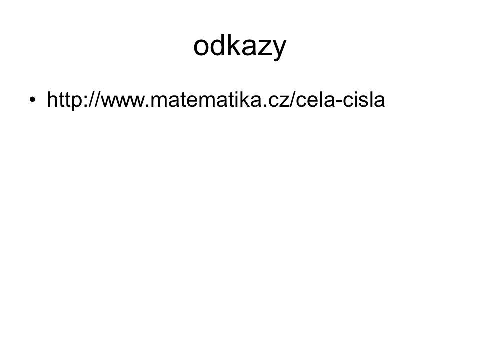 odkazy http://www.matematika.cz/cela-cisla