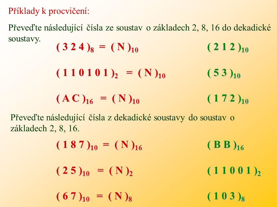 yxy n-člennoux Analogicky při opačném převodu musíme dát pozor na to, že při převodu ze soustavy y do soustavy x, každá číslice soustavy y představuje