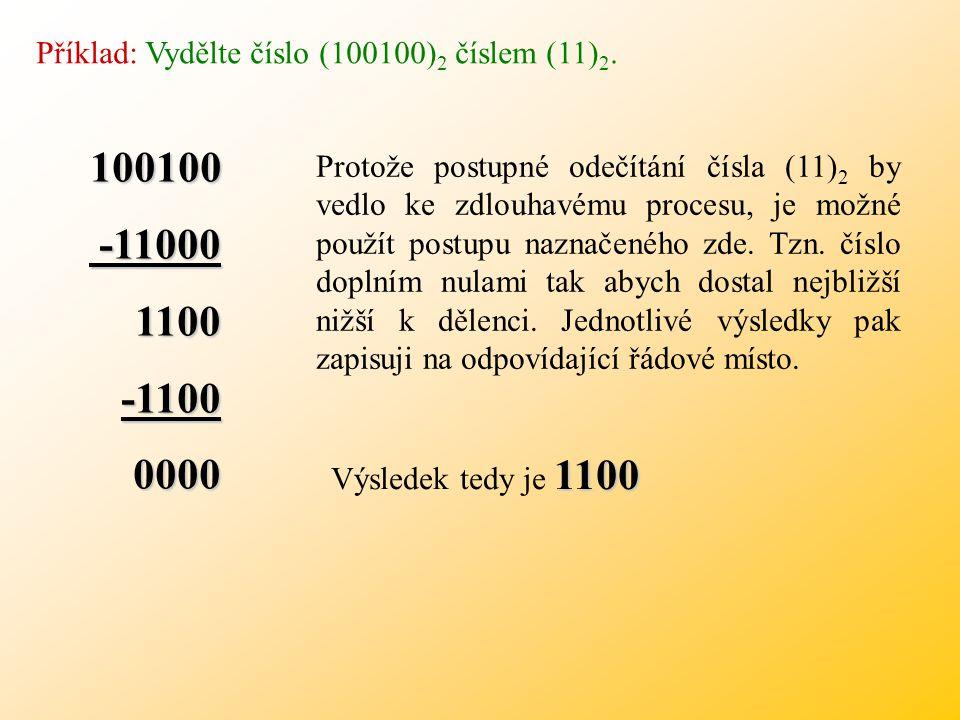Dělení v číselných soustavách Dělení v číselných soustavách Dělení je nejsložitějším početním úkonem ze všech již vyjmenovaných. Vyžaduje řadu operací