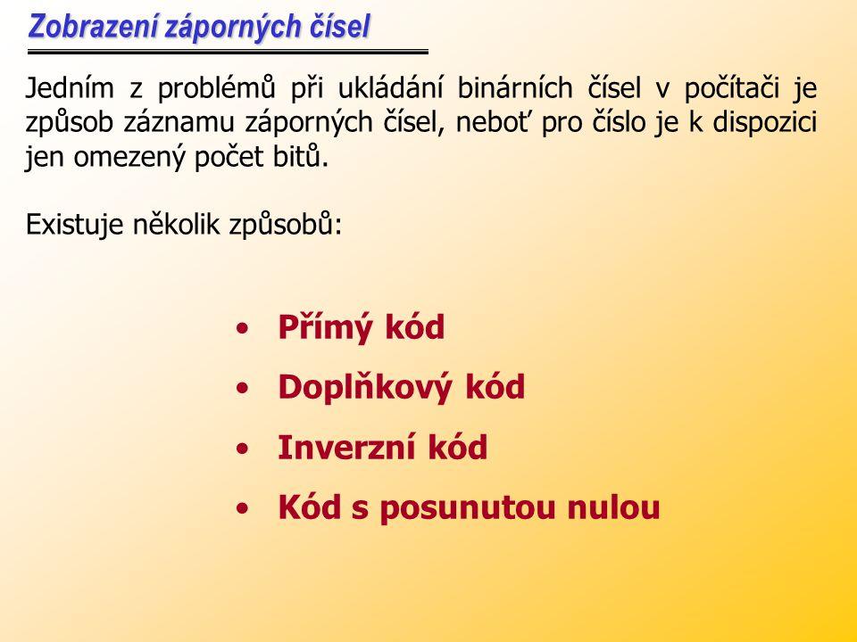 Příklad: Vydělte číslo (100100) 2 číslem (11) 2. 100100 -11000 -110001100-11000000 Protože postupné odečítání čísla (11) 2 by vedlo ke zdlouhavému pro