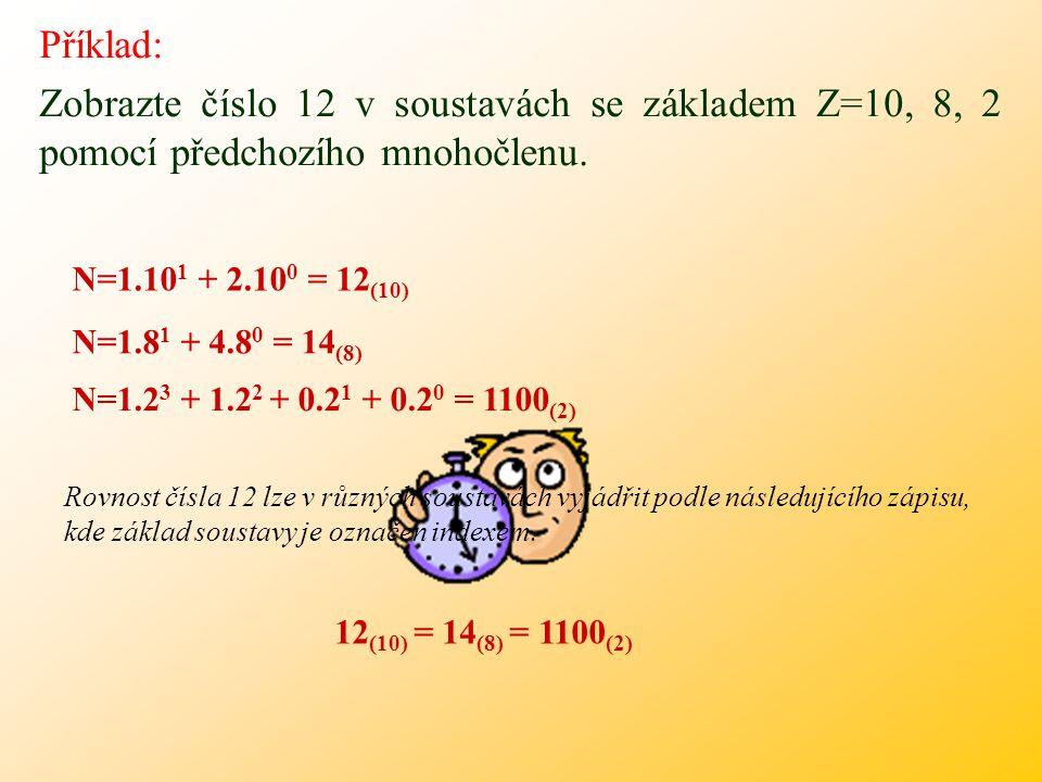 Příklad: Zobrazte číslo 12 v soustavách se základem Z=10, 8, 2 pomocí předchozího mnohočlenu.