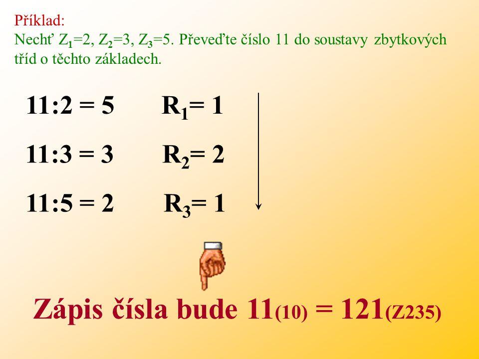 Výsledné číslo je tedy dáno sepsáním zbytků R i, které získáme při dělení jednotlivými základy Z 1, Z 2, …,Z n. N (10) Z 1 = podíl + R 1 N (10) Z 2 =