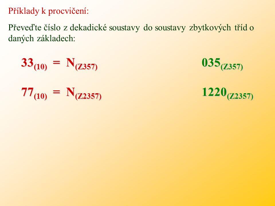 Kapacita soustavy zbytkových tříd je dána periodou, která je nejmenším společným násobkem základů Z 1, Z 2, …, Z n. Perioda se označuje znakem P a je