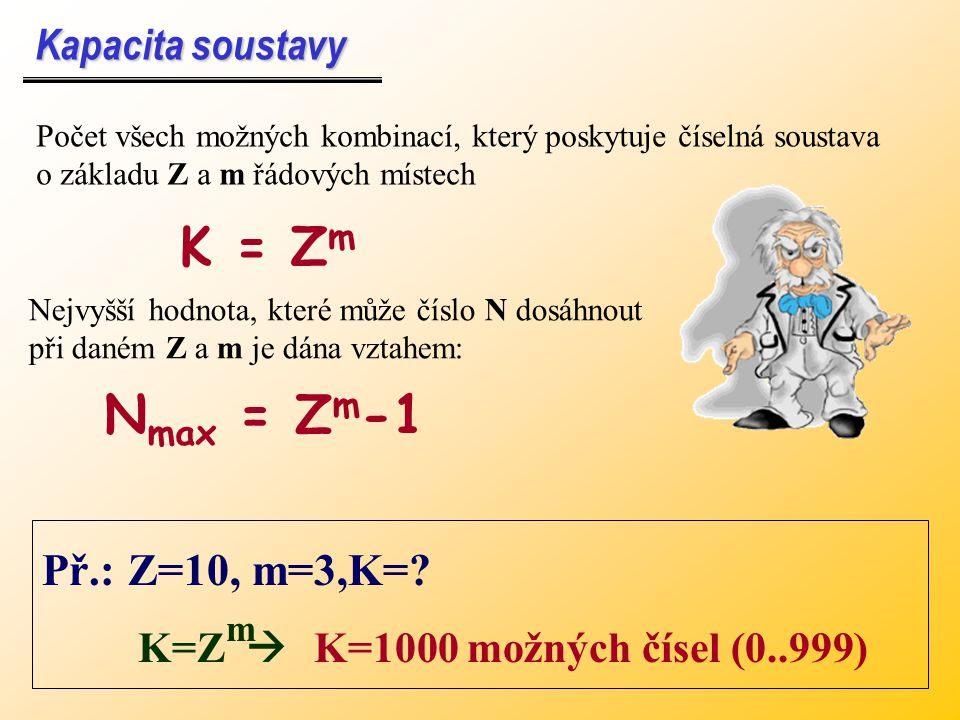 Inverzní kód Inverzní kód doplněk ke dvěma výše uvedeným metodám, jakýsi mezikrok – kladná čísla se vyjadřují normálním způsobem, záporná čísla se vyjadřují binární negací čísla, tento kód má stále dvě reprezentace čísla nula.