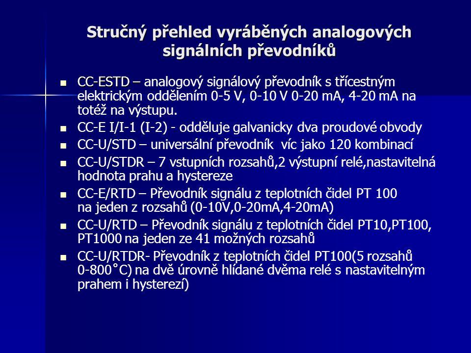 Stručný přehled vyráběných analogových signálních převodníků CC-ESTD – CC-ESTD – analogový signálový převodník s třícestným elektrickým oddělením 0-5