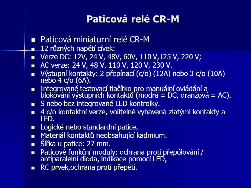 Paticová relé CR-M Paticová miniaturní relé CR-M 12 různých napětí cívek: Verze DC: 12V, 24 V, 48V, 60V, 110 V,125 V, 220 V; AC verze: 24 V, 48 V, 110