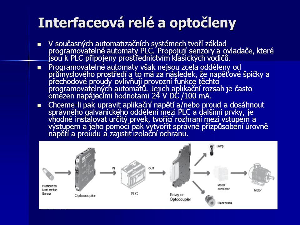 Interfaceová relé a optočleny V současných automatizačních systémech tvoří základ programovatelné automaty PLC. Propojují senzory a ovladače, které js