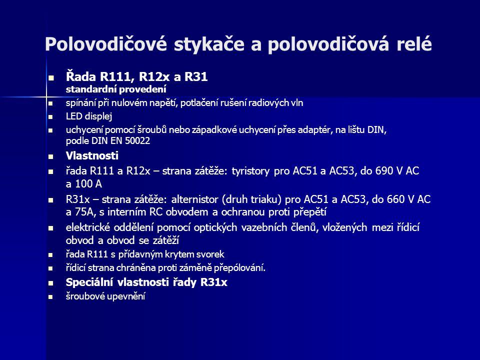Polovodičové stykače a polovodičová relé Řada R111, R12x a R31 standardní provedení spínání při nulovém napětí, potlačení rušení radiových vln LED dis