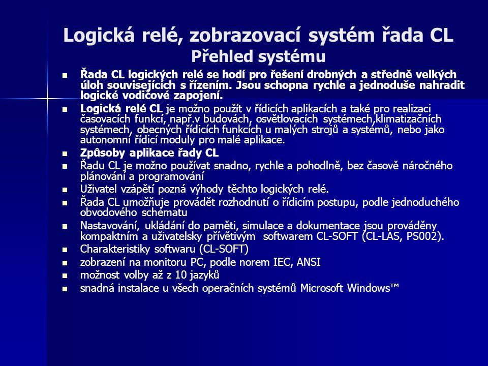 Logická relé, zobrazovací systém řada CL Přehled systému Řada CL logických relé se hodí pro řešení drobných a středně velkých úloh souvisejících s říz