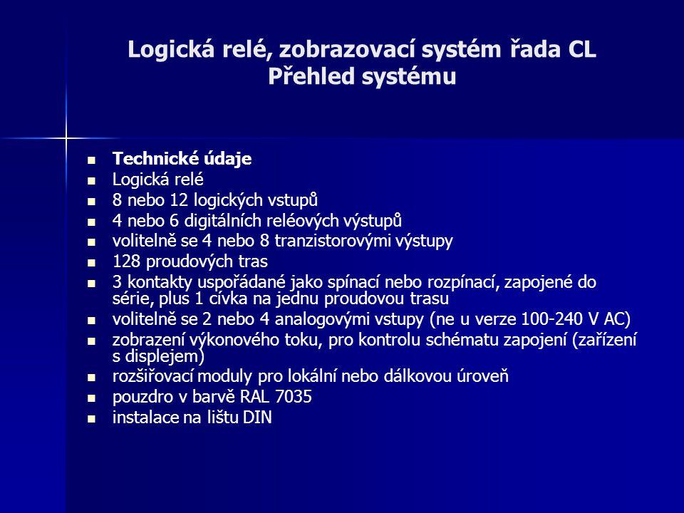 Logická relé, zobrazovací systém řada CL Přehled systému Technické údaje Logická relé 8 nebo 12 logických vstupů 4 nebo 6 digitálních reléových výstup
