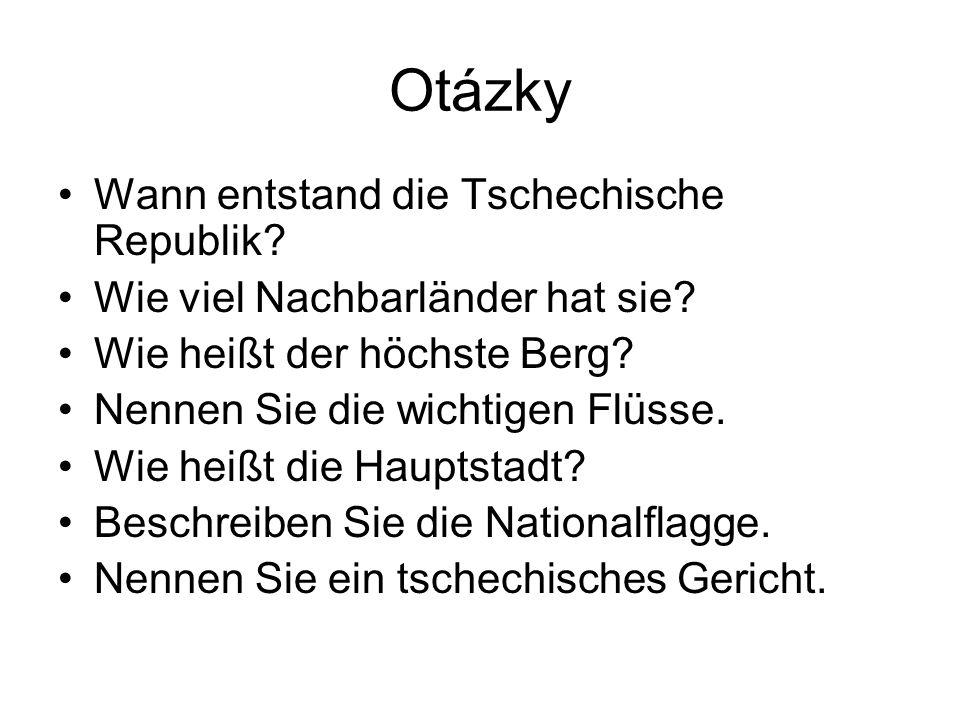 Otázky Wann entstand die Tschechische Republik.Wie viel Nachbarländer hat sie.