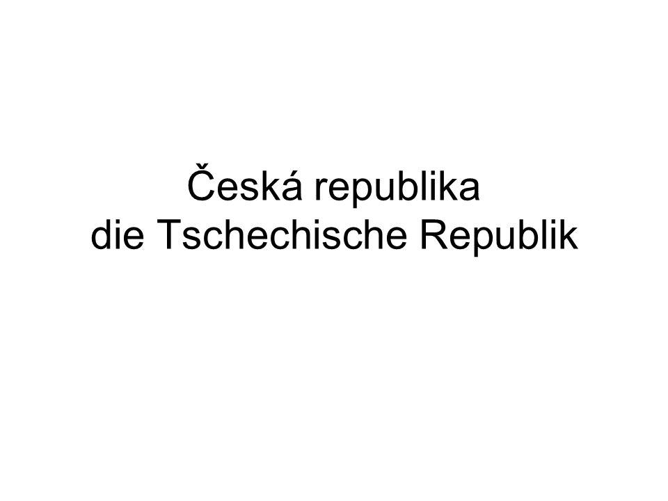 Česká republika die Tschechische Republik
