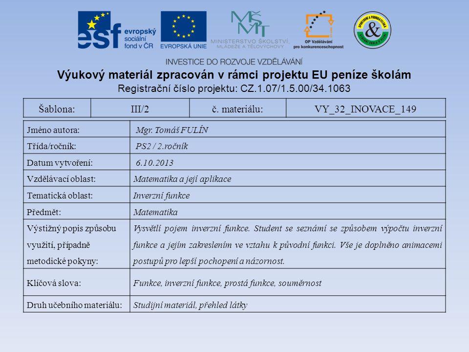 Šablona:III/2č. materiálu:VY_32_INOVACE_149 Jméno autora: Mgr. Tomáš FULÍN Třída/ročník: PS2 / 2.ročník Datum vytvoření: 6.10.2013 Vzdělávací oblast:M