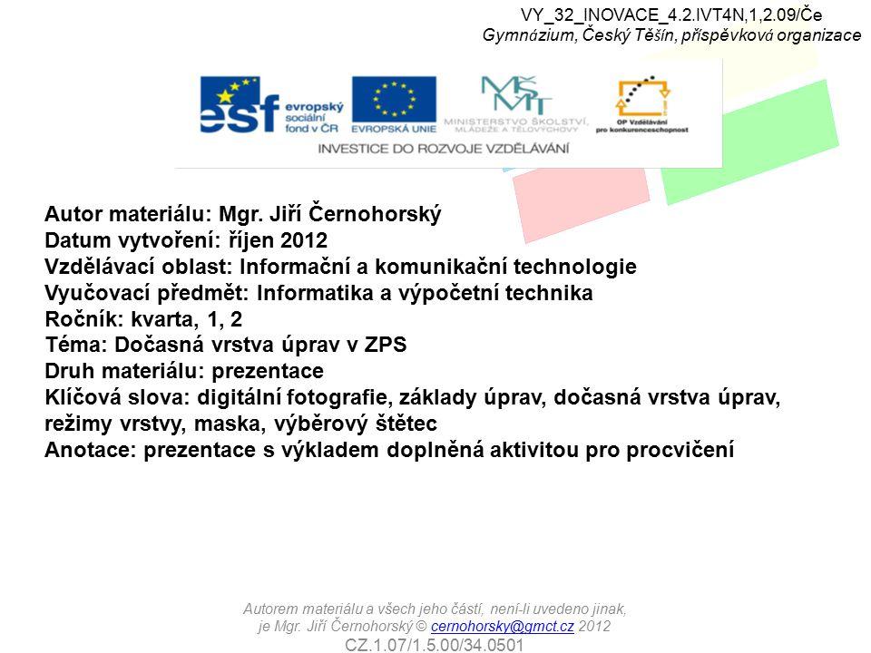 VY_32_INOVACE_4.2.IVT4N,1,2.09/Če Gymn á zium, Český Tě ší n, př í spěvkov á organizace Autorem materiálu a všech jeho částí, není-li uvedeno jinak, je Mgr.