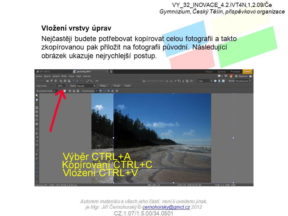 Vložení vrstvy úprav Nejčastěji budete potřebovat kopírovat celou fotografii a takto zkopírovanou pak přiložit na fotografii původní. Následující obrá