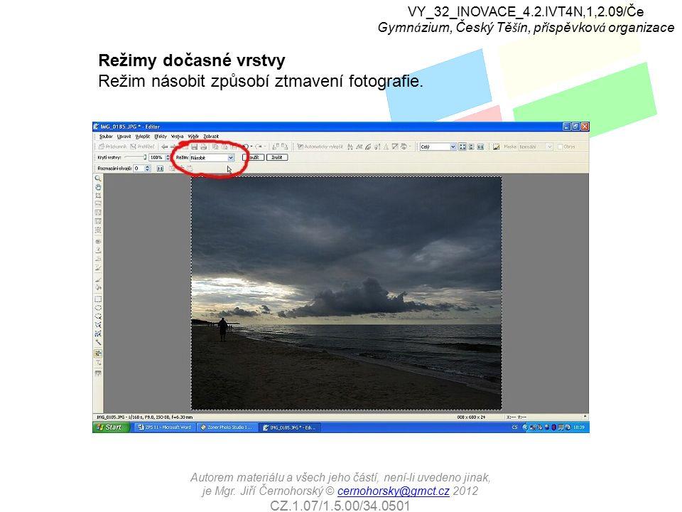 Režimy dočasné vrstvy Režim násobit způsobí ztmavení fotografie.