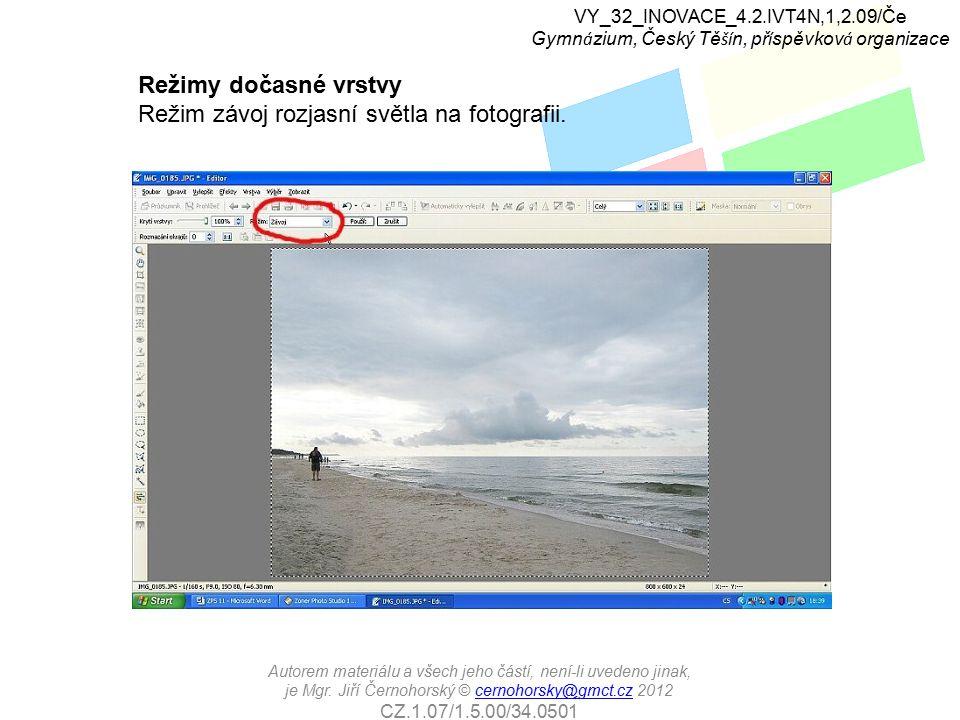 Režimy dočasné vrstvy Režim závoj rozjasní světla na fotografii.