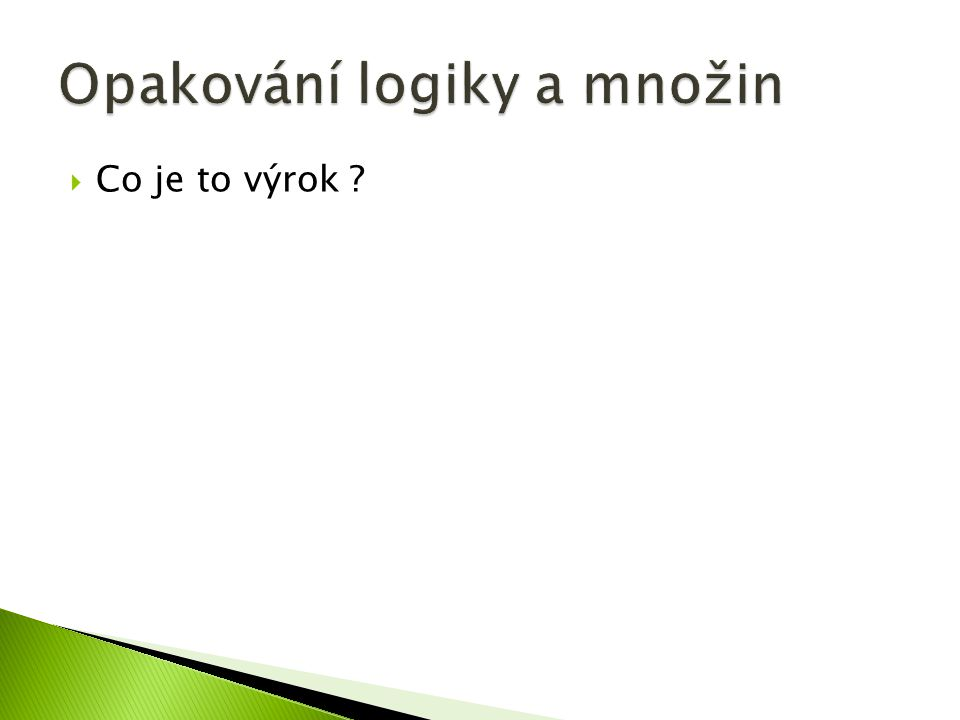  Co je to výrok ?