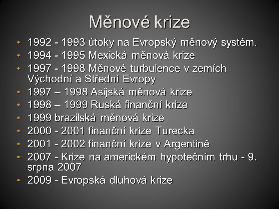 Měnové krize 1992 - 1993 útoky na Evropský měnový systém.