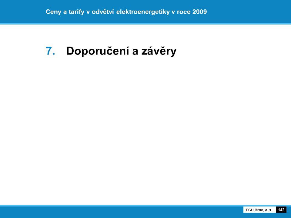 Ceny a tarify v odvětví elektroenergetiky v roce 2009 7. Doporučení a závěry 142 EGÚ Brno, a. s.