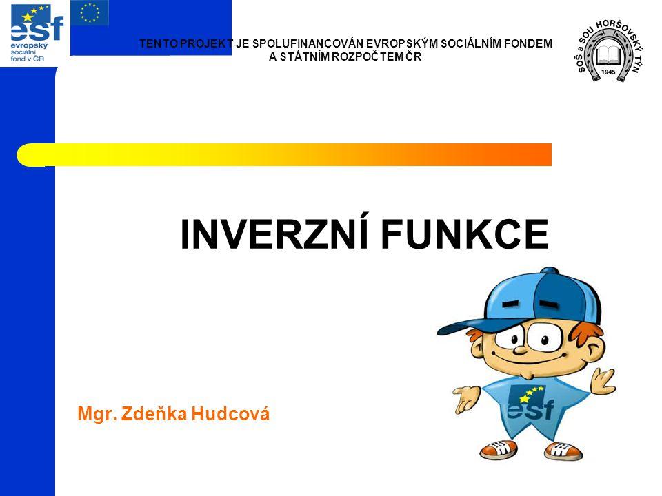 INVERZNÍ FUNKCE Mgr.