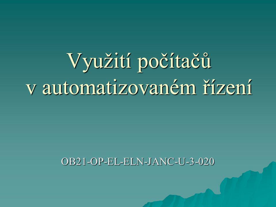 Využití počítačů v automatizovaném řízení OB21-OP-EL-ELN-JANC-U-3-020