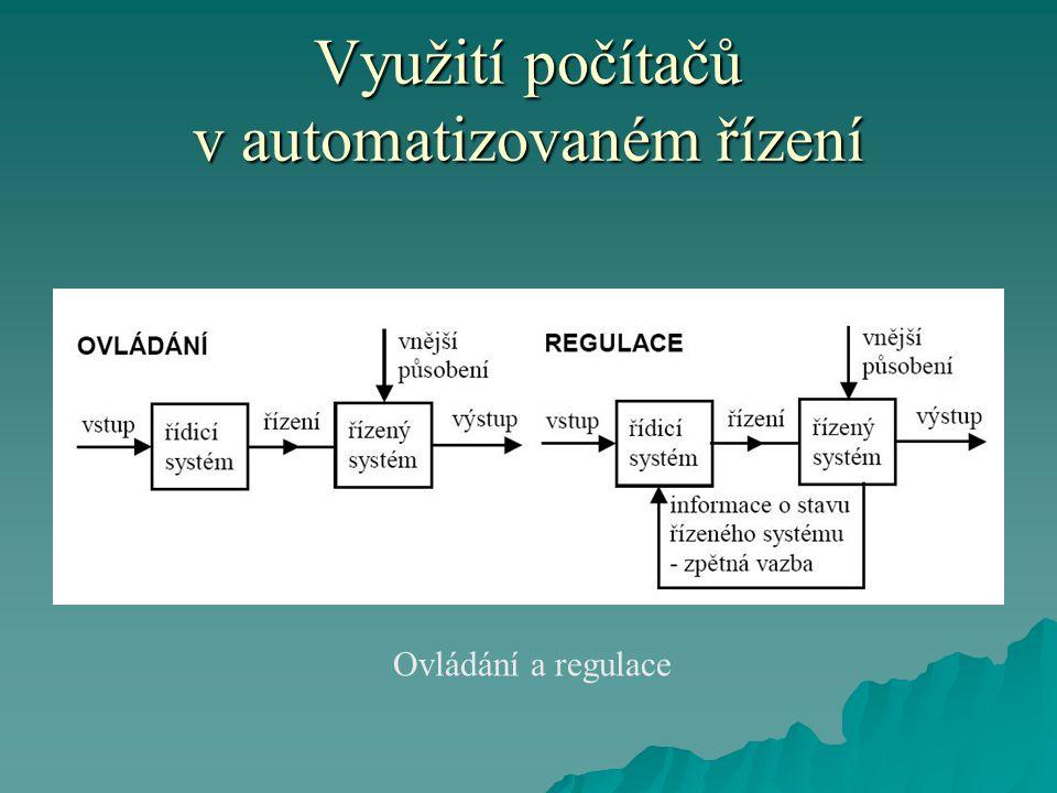 Využití počítačů v automatizovaném řízení Ovládání a regulace
